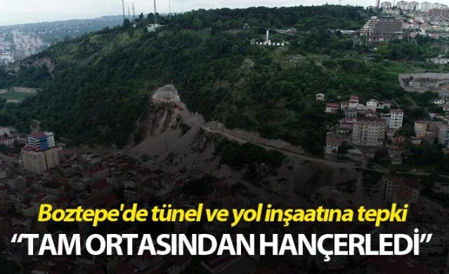 Doğal sit alanı Boztepe'de tünel ve yol inşaatına tepki.