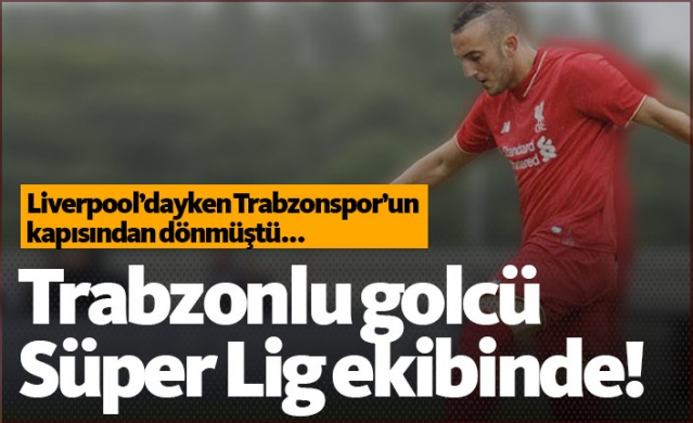 Trabzonlu golcü Samed Yeşil Süper Lig ekibinde!