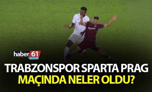 Trabzonspor Sparta Prag maçında neler oldu?