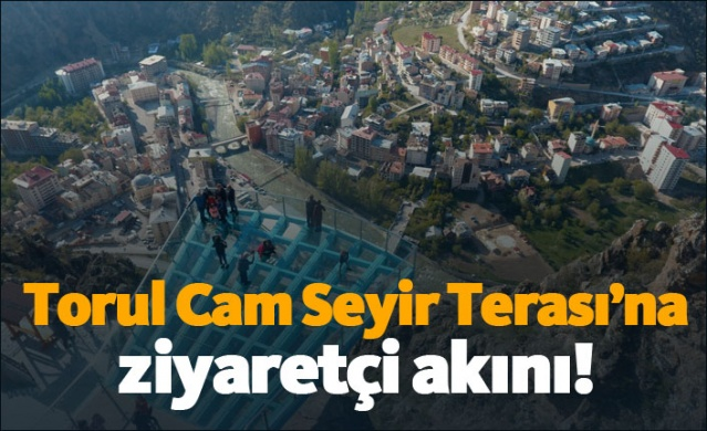 Torul Cam Seyir Terası'na ziyaretçi akını!