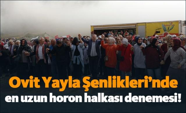 Ovit Yayla Şenlikleri'nde en uzun horon halkası denemesi!