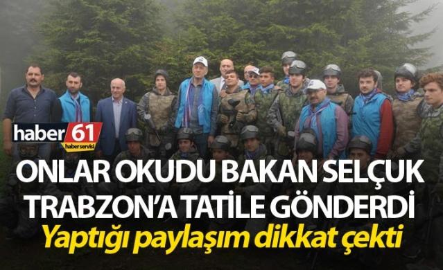 Onlar okudu Bakan Trabzon'a tatile gönderdi