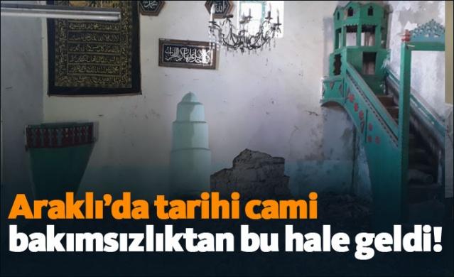 Araklı'da tarihi cami bakımsızlıktan bu hale geldi