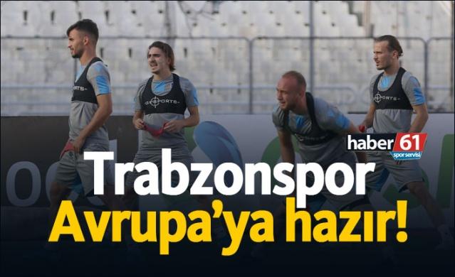 Trabzonspor Avrupa'ya hazır!