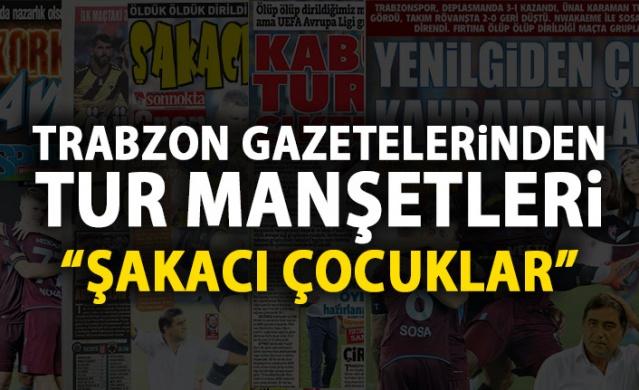 Trabzonspor gazetelerinden tur manşeti : Şakacı çocuklar