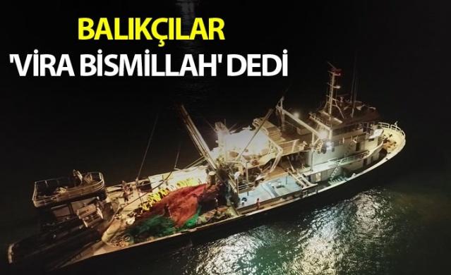 Trabzon'da Balıkçılar 'Vira Bismillah' dedi