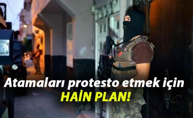 Atamaları protesto etmek için...Hain plan!