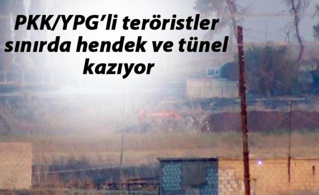 PKK/YPG'li teröristler sınırda hendek ve tünel kazıyor