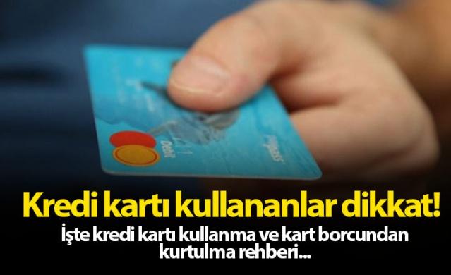 Kredi kartı kullanma ve kart borcundan kurtulma rehberi