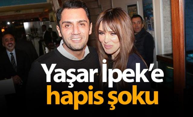 Yaşar İpek'e hapis şoku