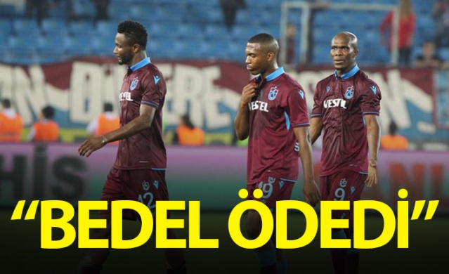 """Trabzonspor bedel ödedi"""