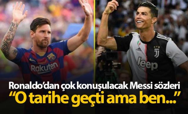Ronaldo'dan Messi sözleri: Kariyerimin sonunda ondan önde olmalıyım