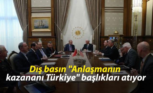 """Dış basın """"Anlaşmanın kazananı Türkiye"""" başlıkları atıyor"""