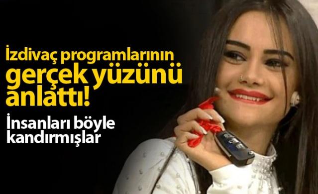 Naz Mila izdivaç programlarının gerçek yüzünü anlattı!