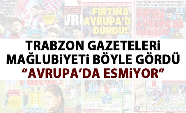 Trabzon Gazeteleri mağlubiyeti böyle gördü
