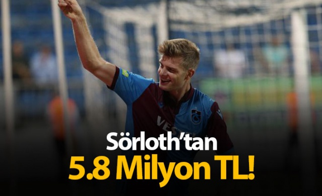 Sörloth'tan 5.8 Milyon TL!