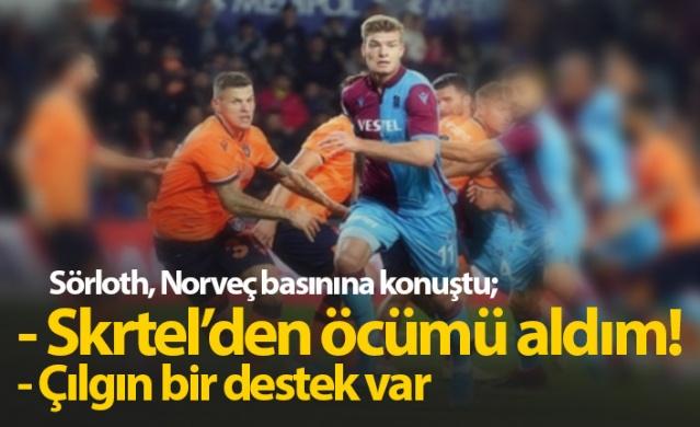 """Medipol Başakşehirli futbolcunun sert faülünden sonra 90+6'da beraberlik golünü atan Trabzonspor'un Norveçli yıldızı Sörloth, """"Skrtel'in kornerde beni marke etmesi ekstra keyifli oldu. Hoş bir şekilde öcümü aldım"""" diye konuştu"""
