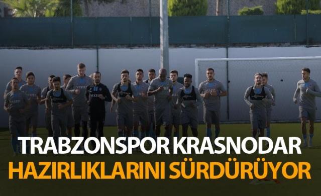 Trabzonspor Krasnodar maçı hazırlıklarını sürdürüyor.