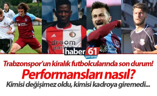 Haber61 Spor Servisi  Trabzonspor sezona başlamadan önce bir çok futbolcusunu kiralık olarak farklı kulüplere göndermişti. Toplamda 15 futbolcu kiralık olarak farklı kulüplerde futbol oynuyor. Peki bu futbolcuların performansları nasıl? İşte son durumları