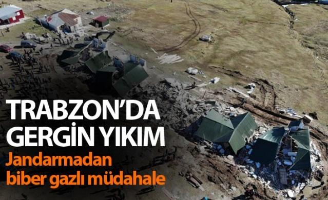 Trabzon'da yaylada yıkım gerginliği! Biber gazlı müdahale