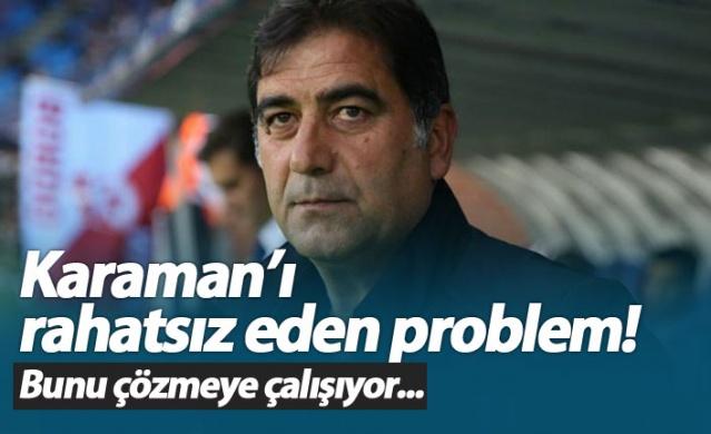 Karaman'ı rahatsız eden problem