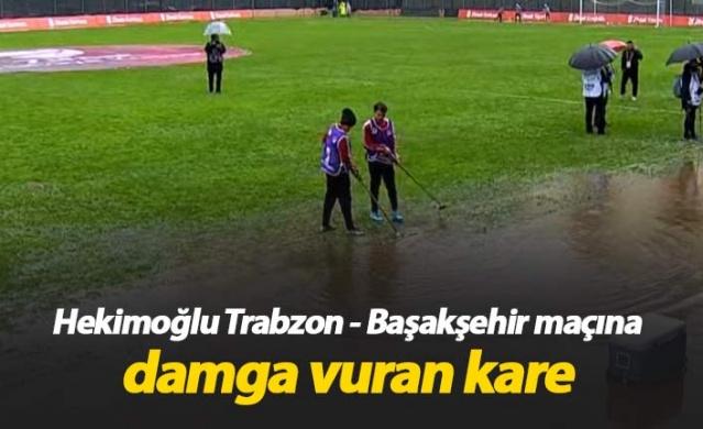 Hekimoğlu Trabzon - Başakşehir maçında yağmur zor anlar yaşattı