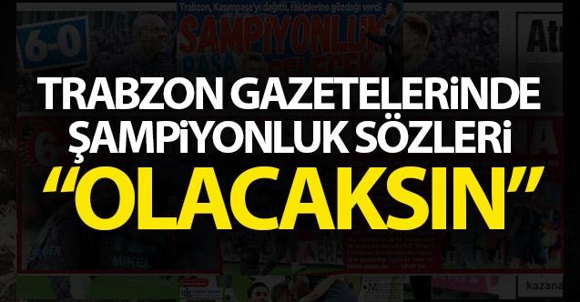 Trabzon Gazetelerinden şampiyonluk sözleri