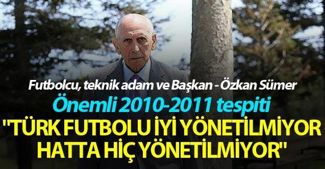 Futbolcu, Teknik Adam ve başkan - Özkan Sümer