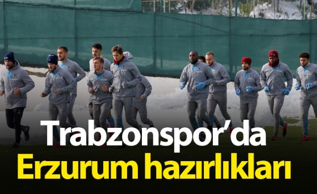 Trabzonspor'da Erzurum hazırlıkları