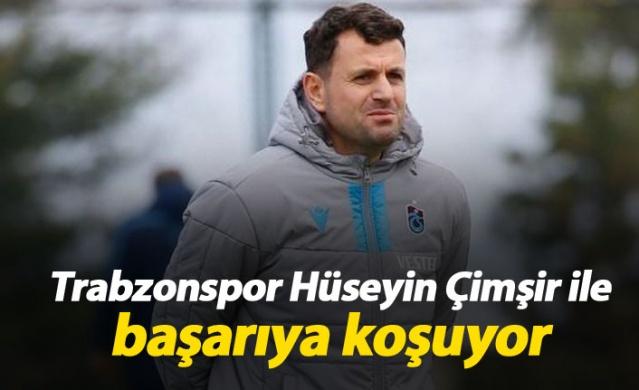 Trabzonspor Hüseyin Çimşir ile başarıya koşuyor