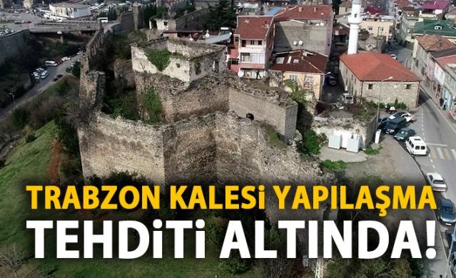 Trabzon kalesi yok olma tehditi altında