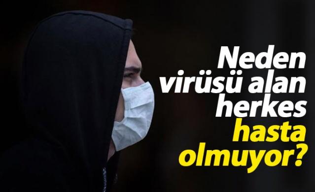 Neden koronavirüsü kapan herkes hasta olmuyor?