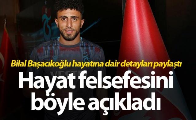 Bilal Başacıkoğlu hayatına dair detayları paylaştı
