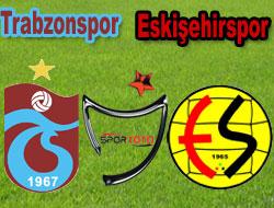Trabzon Eskişehir'le 33. randevuda