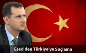 Esed'den Türkiye'ye şok suçlama