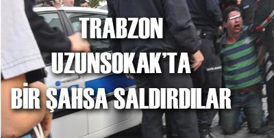 Trabzon Uzunsokak'ta  meydan dayağı