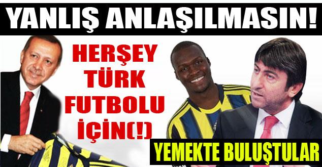 Herşey Türk Futbolu için (!)