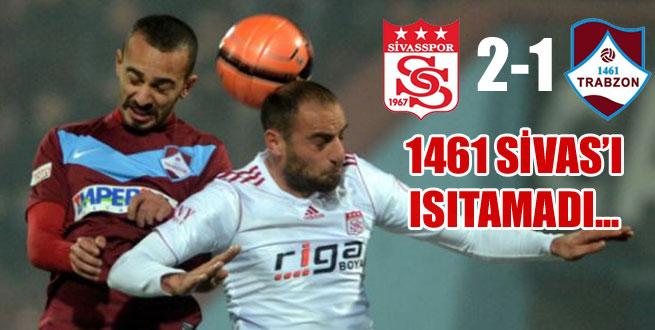 1461,Sivas'ı ısıtamadı