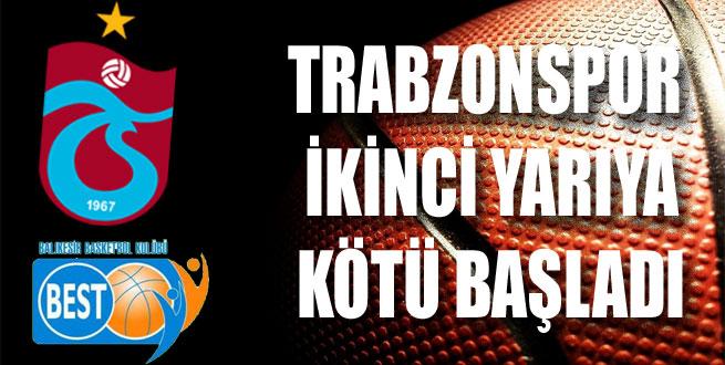 Trabzonspor ikinci yarıya kötü başladı