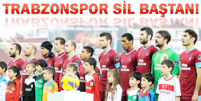 Trabzon sil baştan!
