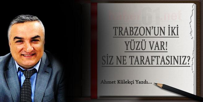 Trabzon'un iki yüzü var! Siz ne taraftasınız?