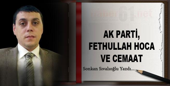 AK Parti, Fethullah Hoca ve cemaat