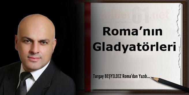 Roma'nın Gladyatörleri !..