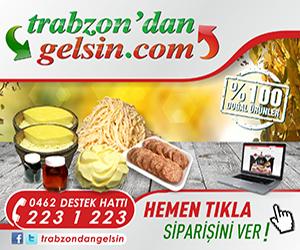 Trabzon'dan iste gelsin!