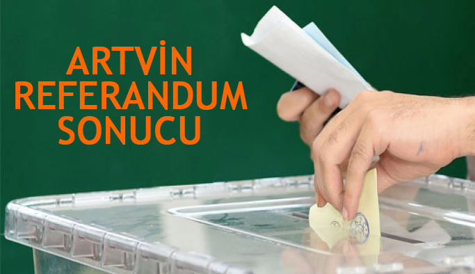 Artvin Referandum Sonuçları