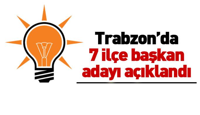 Trabzon AK Parti'de ilçe başkan adayları açıklandı