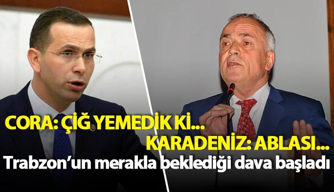 Trabzon'un beklediği dava başladı... Cora ve Karadeniz ifade verdi