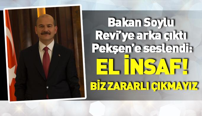 Bakan Soylu Revi'ye arka çıktı, Pekşen'e seslendi: El insaf!