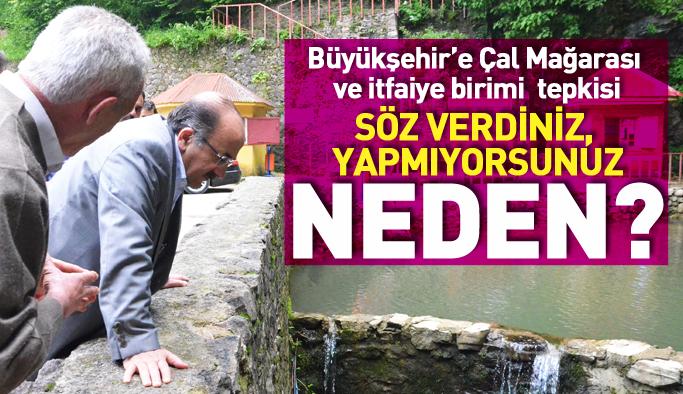 Büyükşehir'e Çal Mağarası ve itfaiye tepkisi: Sözünüzü tutun