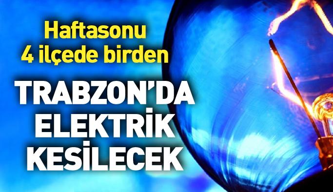 Trabzon'da haftasonu 4 ilçede elektrik kesilecek
